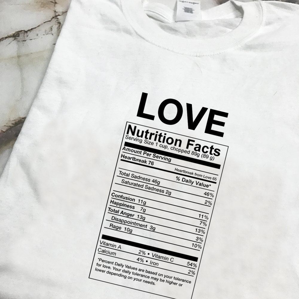 Love Nutrition Facts T Shirt Love nutrition facts